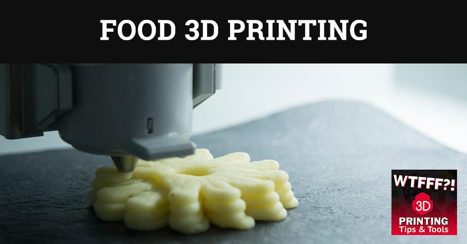 WTF 175 | 3D Printed Food