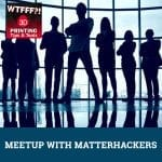 WTF 178 | Meetup With Matterhackers