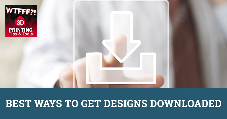 WTF 057 | Get Designs Downloaded