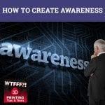 WTF 074 | Creating Awareness