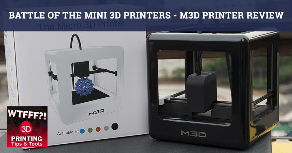 WTF 253 | M3D Printer Review