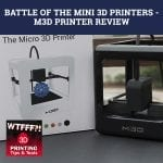 WTF 253 | M3D Printer Review