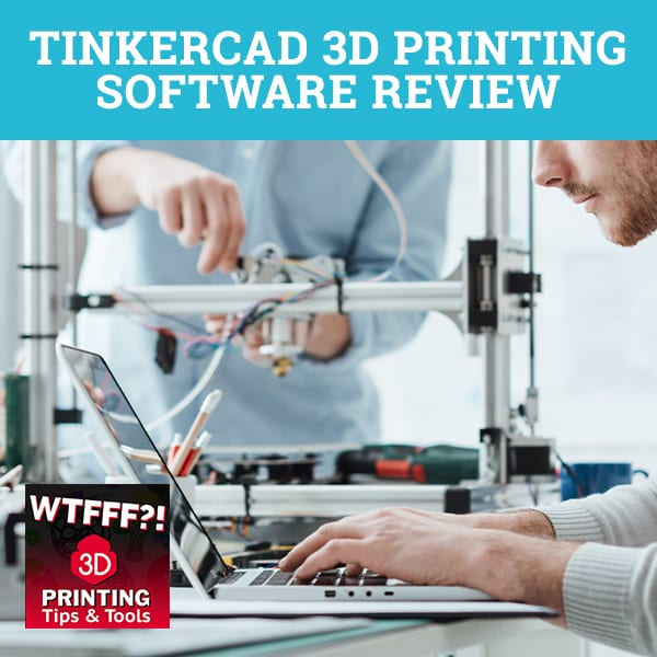 WTF 267 | 3D Printing Software Review