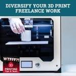 WTF 271 | 3D Print Freelance Work