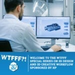 WTFSS 1 | HP 3D Design