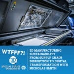 WTFSS 4 | 3D Manufacturing Sustainability