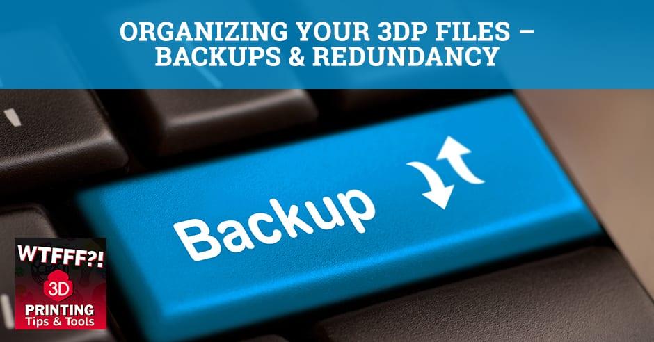 WTFF Backups | 3DP File Backups