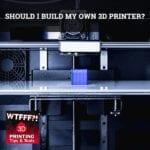 WTFF Build | Building A 3D Printer