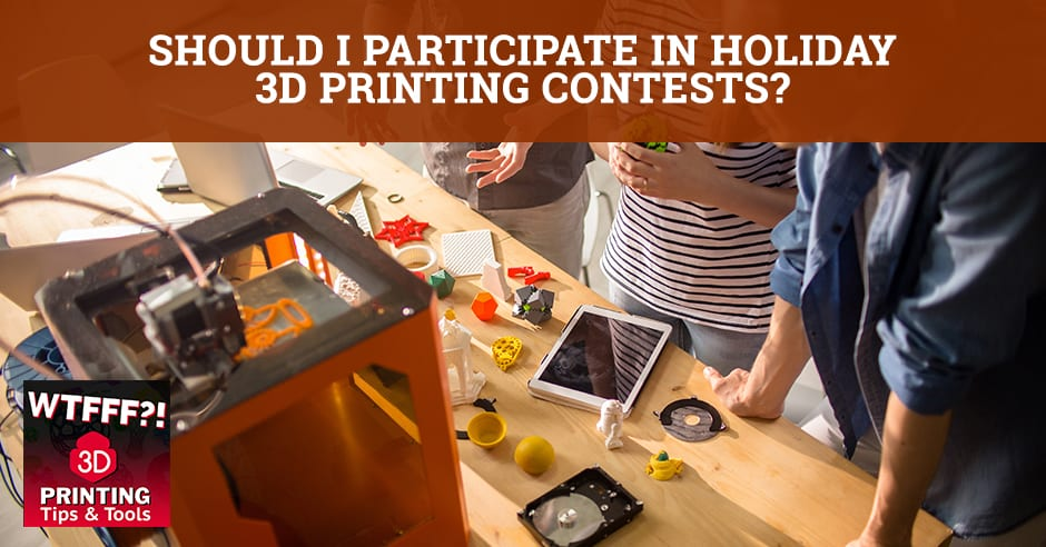 WTFF Contests | Holiday 3D Printing Contests