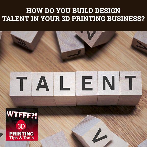 WTFF Design | 3D Printing Design Talent