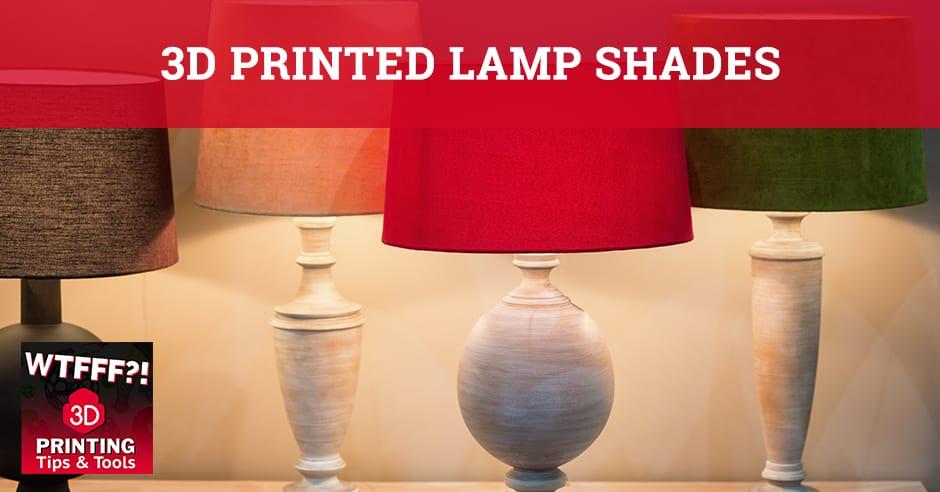 WTFF Lamp | 3D Printed Lamp Shades