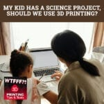 WTFF Project | 3D Printing For Homework