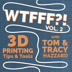 WTFFF_3D_Print_Podcast2