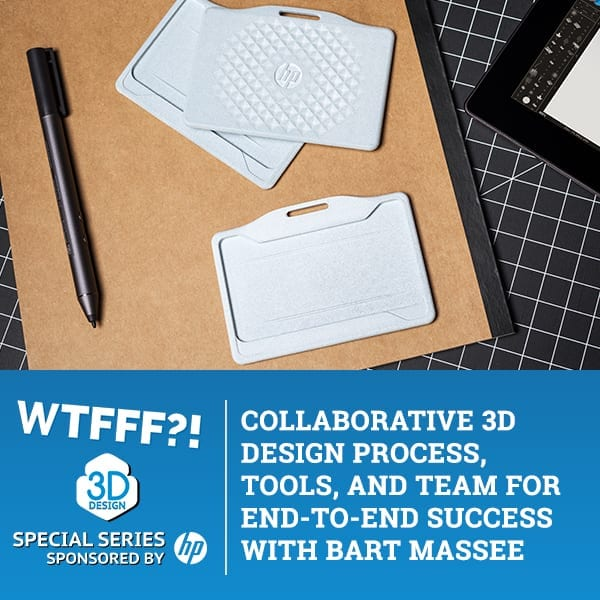 WTFSS 12 | 3D Design Process