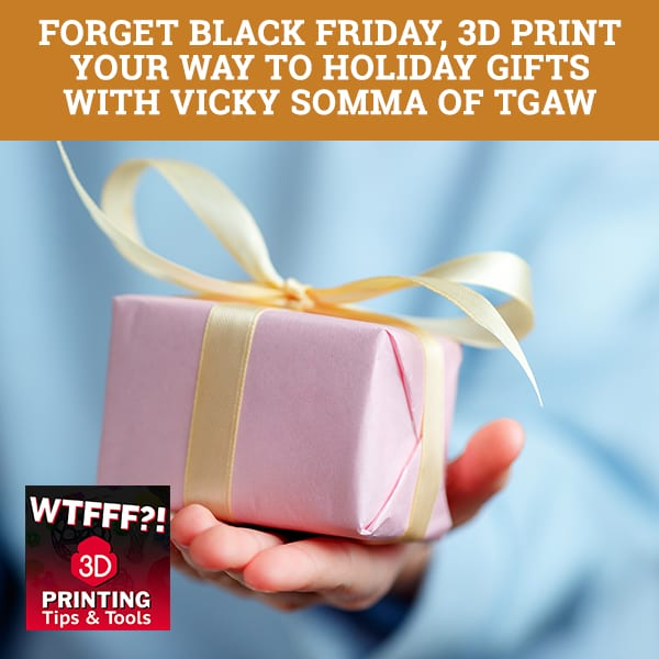 WTF Holiday | 3D Print Holiday Gifts