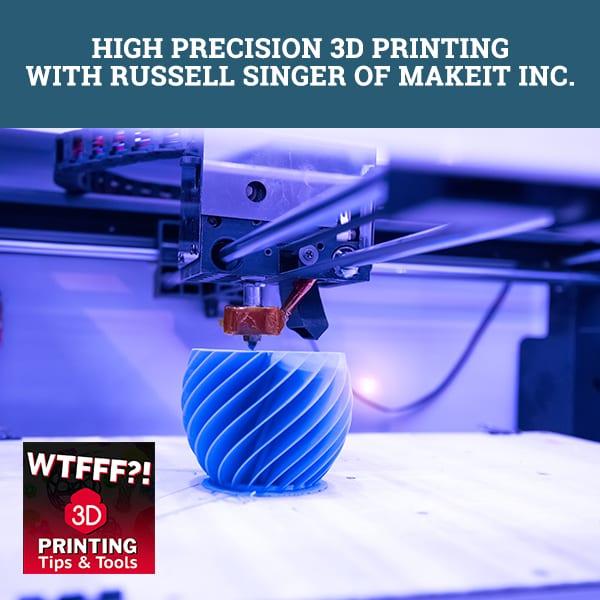 WTF Precision | High Precision 3D Printing