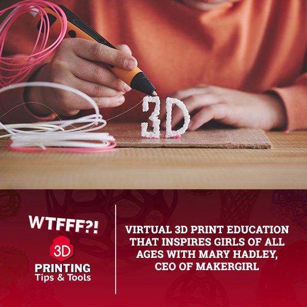 WTFSS 26 | Virtual 3D Print Education
